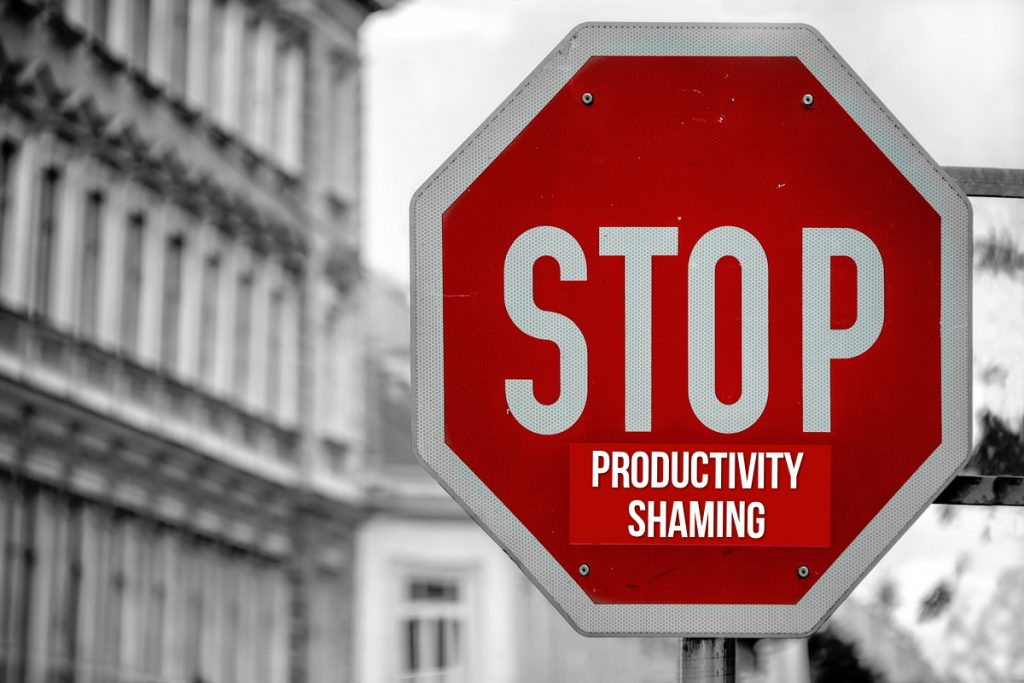 How to Be Creative in the Age of Coronavirus - Stop Productivity Shaming