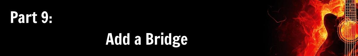 Part 9: Add a Bridge
