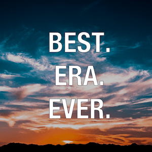 There's never been a better time to be creative. Best era ever.